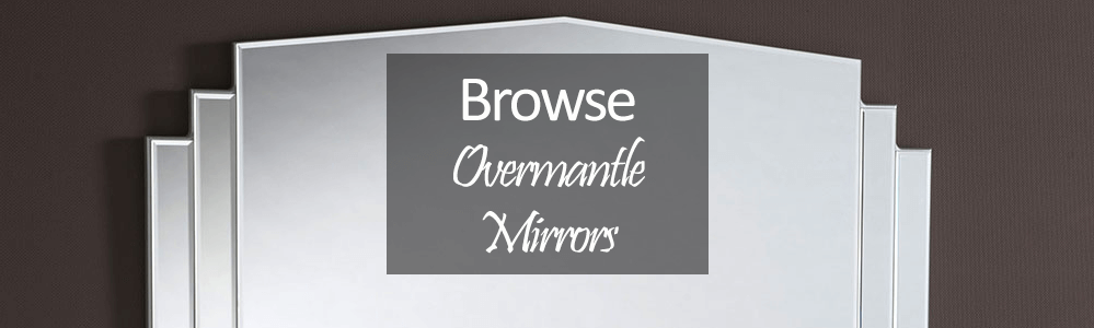 Overmantle Mirrors